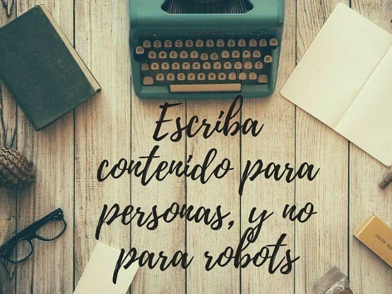 Escriba contenido para personas, y no para robots