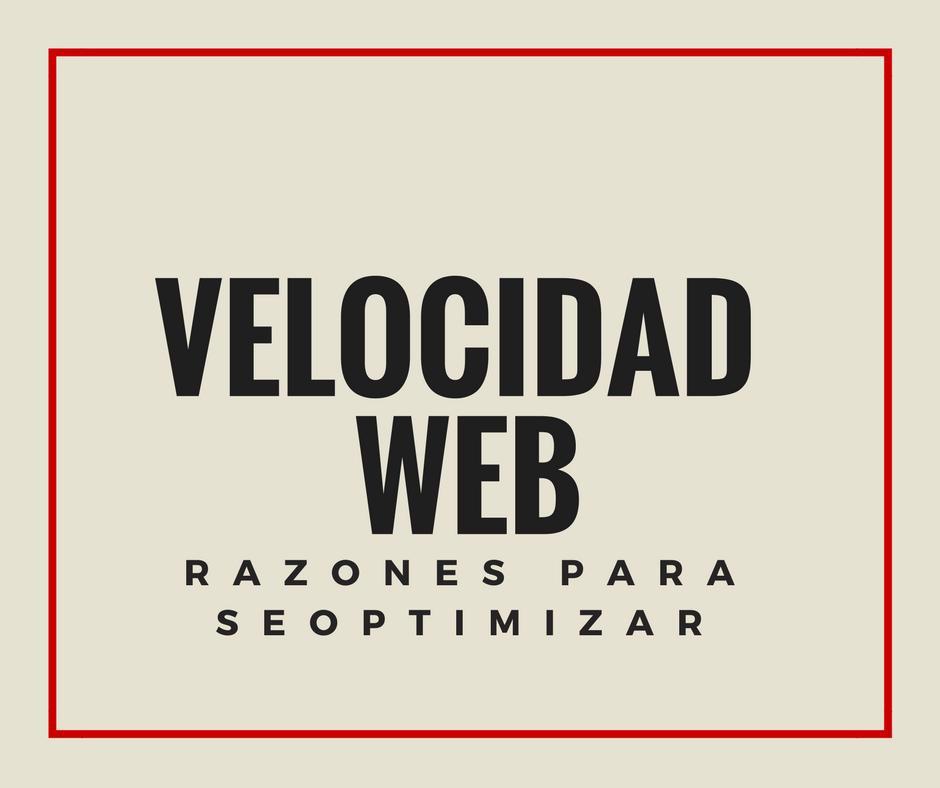 Velocidad Web razones para seoptimizar